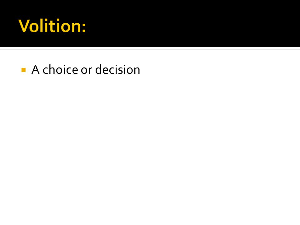  A choice or decision