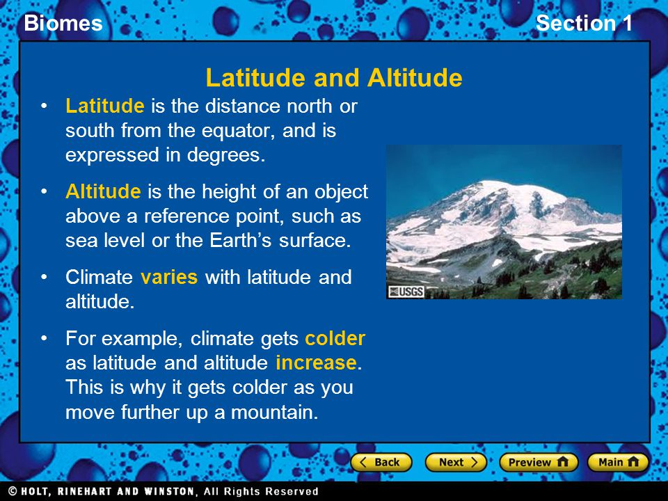 BiomesSection 1 Latitude and Altitude Latitude is the distance north or south from the equator, and is expressed in degrees. Altitude is the height of