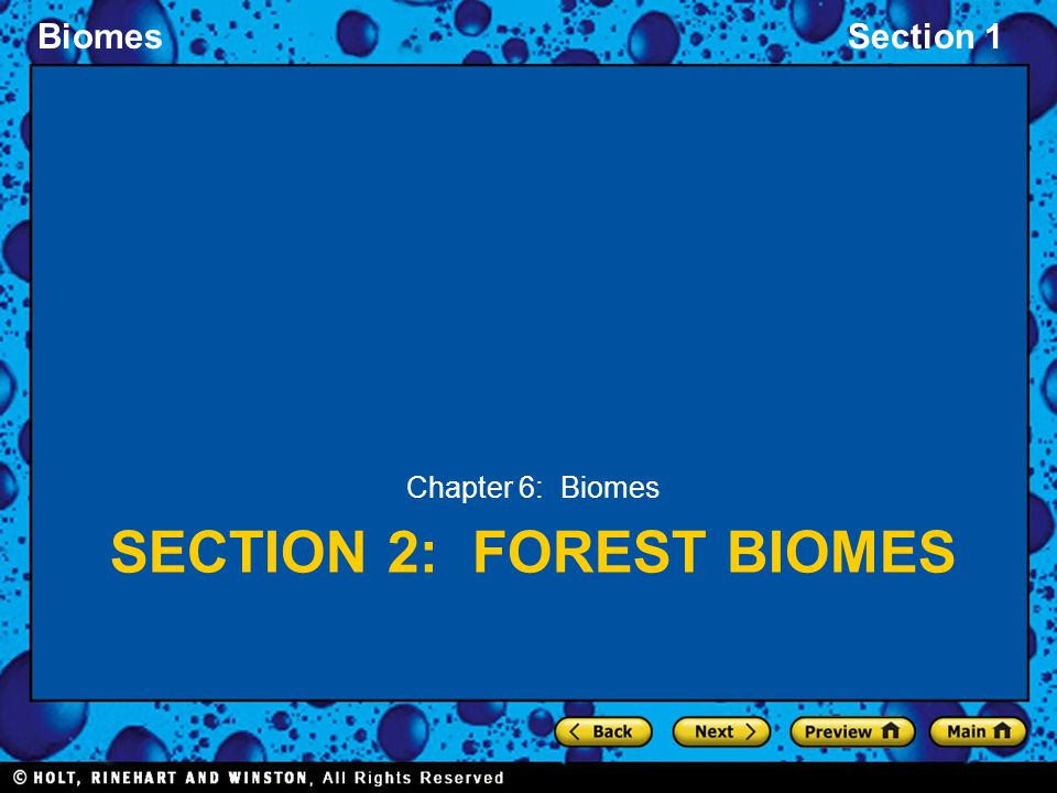 BiomesSection 1 SECTION 2: FOREST BIOMES Chapter 6: Biomes