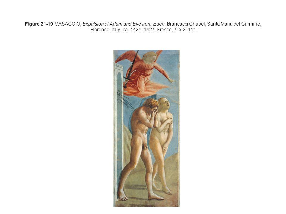 Figure 21-19 MASACCIO, Expulsion of Adam and Eve from Eden, Brancacci Chapel, Santa Maria del Carmine, Florence, Italy, ca.