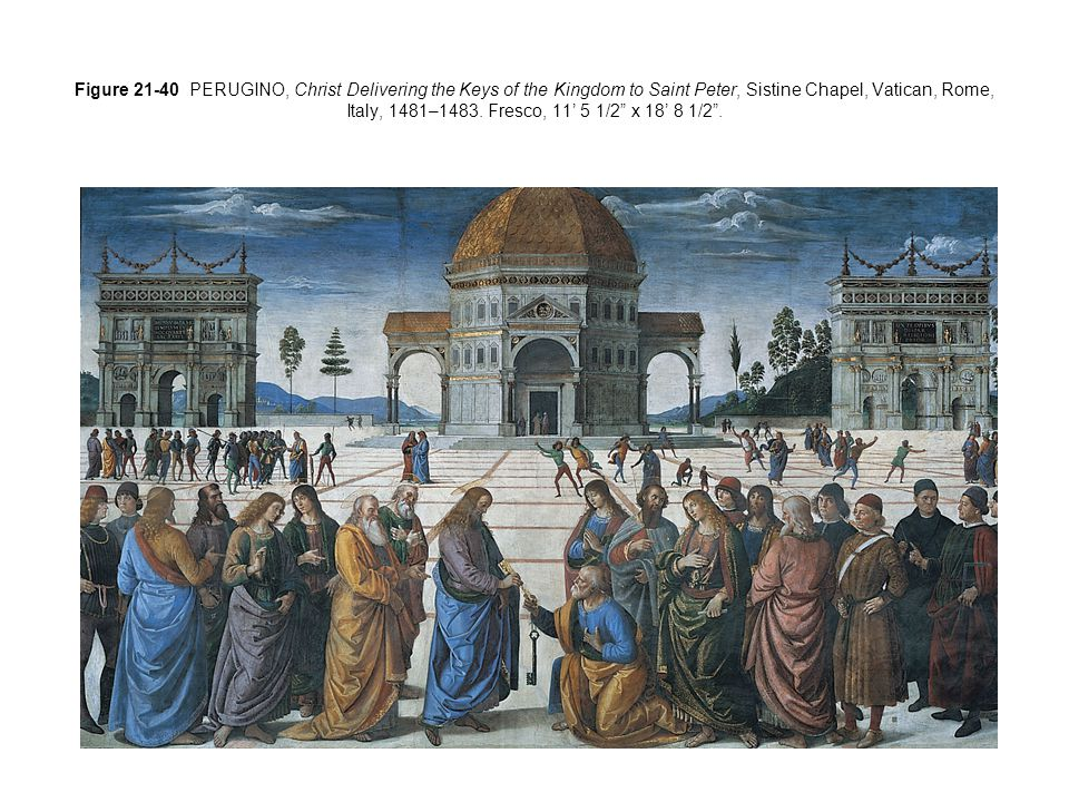 Figure 21-40 PERUGINO, Christ Delivering the Keys of the Kingdom to Saint Peter, Sistine Chapel, Vatican, Rome, Italy, 1481–1483.