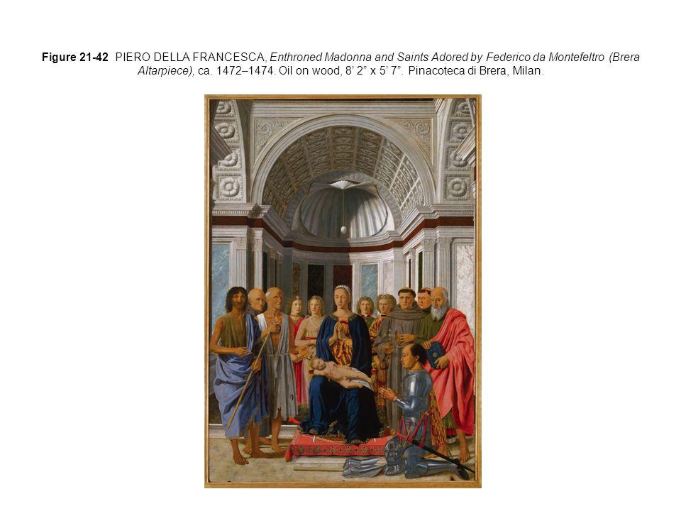 Figure 21-42 PIERO DELLA FRANCESCA, Enthroned Madonna and Saints Adored by Federico da Montefeltro (Brera Altarpiece), ca.