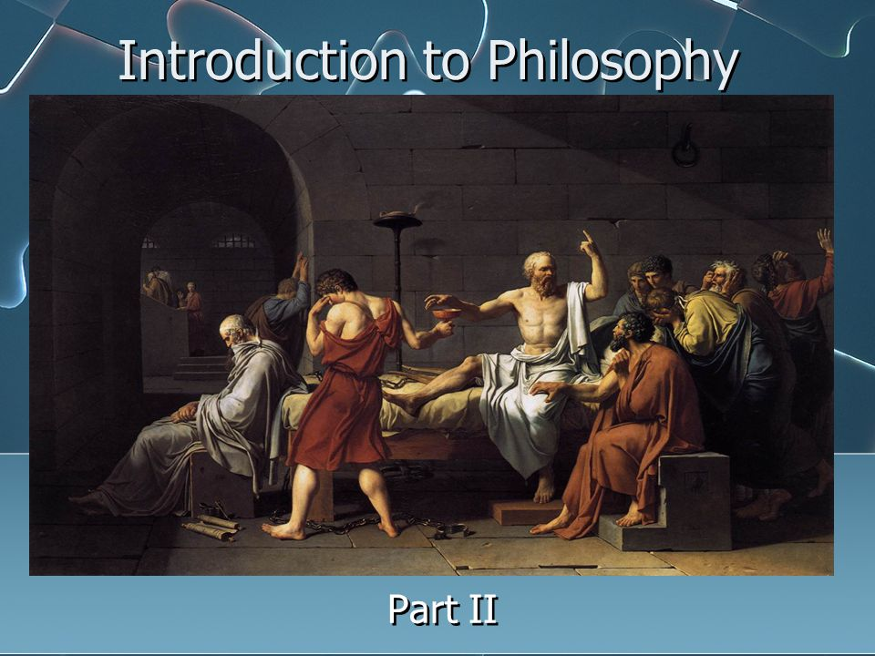 Introduction to Philosophy Part II