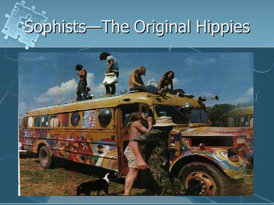 Sophists—The Original Hippies