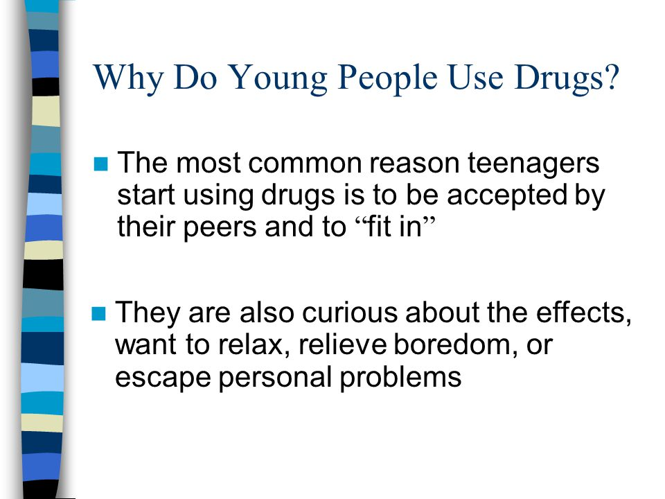 Why Do Young People Use Drugs.