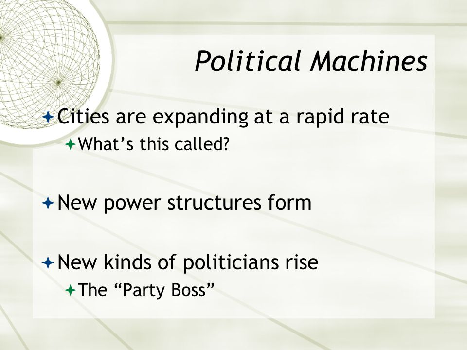 Political Machines  Cities are expanding at a rapid rate  What's this called.