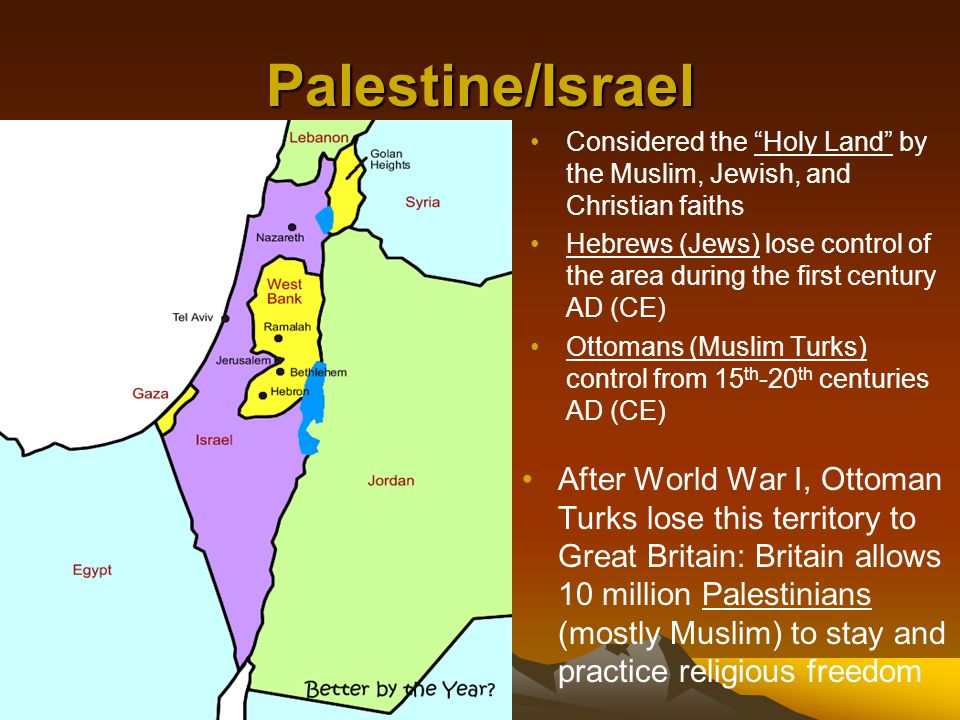 """Palestine/Israel Considered the """"Holy Land"""" by the Muslim, Jewish, and Christian faiths Hebrews (Jews) lose control of the area during the first centu"""