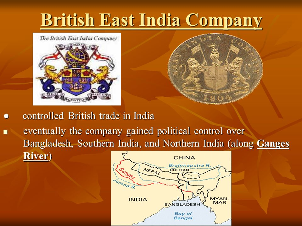 British East India Company 1800's: company operated in India with no regulation by British government 1800's: company operated in India with no regulation by British government company had its own army company had its own army Company army led by Company army led by British army officers