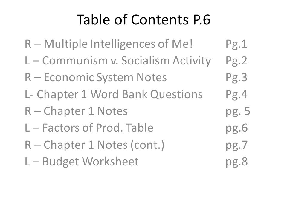 Table of Contents P.6 R – Multiple Intelligences of Me!Pg.1 L – Communism v. Socialism ActivityPg.2 R – Economic System NotesPg.3 L- Chapter 1 Word Ba