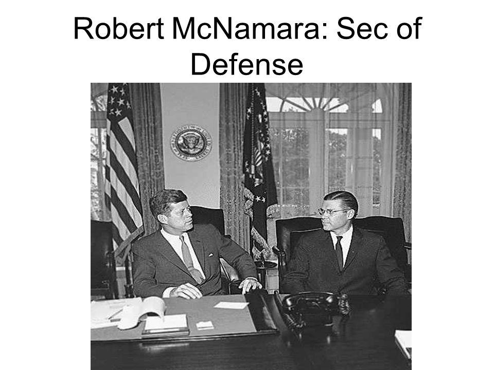 Robert McNamara: Sec of Defense