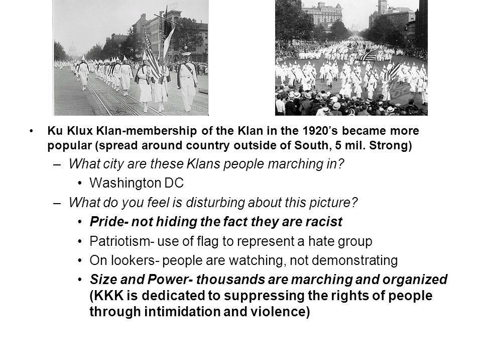 Ku Klux Klan-membership of the Klan in the 1920's became more popular (spread around country outside of South, 5 mil.
