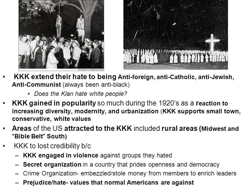 KKK extend their hate to being Anti-foreign, anti-Catholic, anti-Jewish, Anti-Communist (always been anti-black) Does the Klan hate white people.