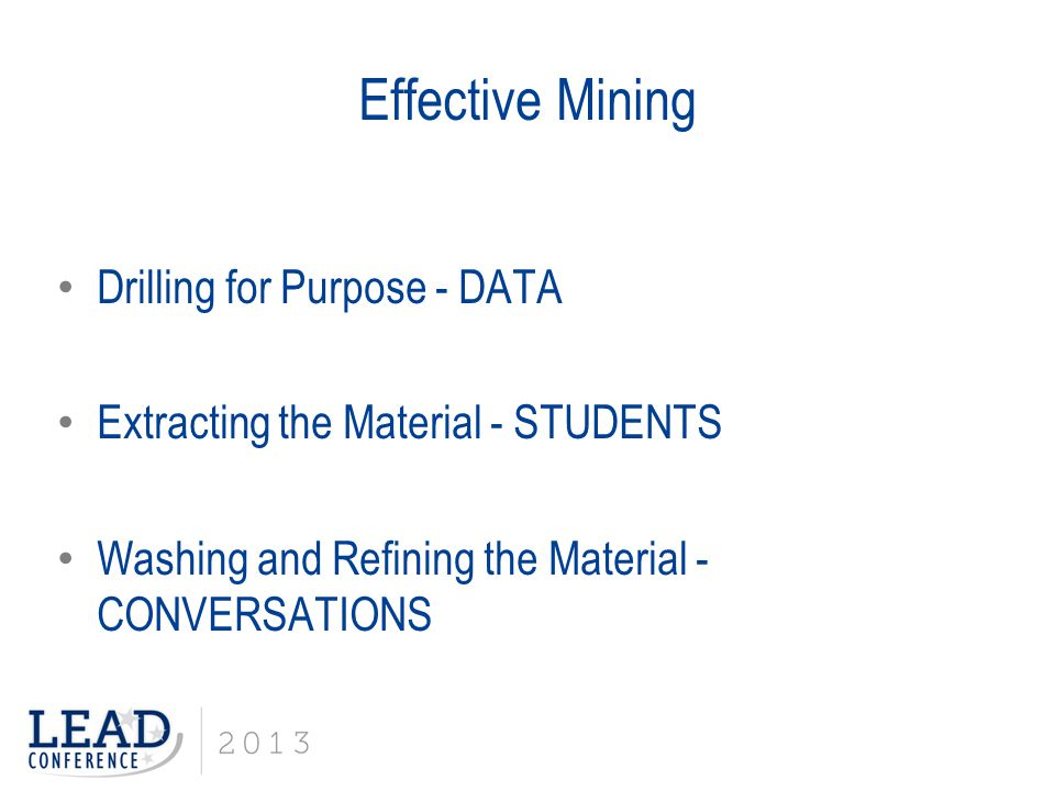 Effective Mining Drilling for Purpose - DATA Extracting the Material - STUDENTS Washing and Refining the Material - CONVERSATIONS