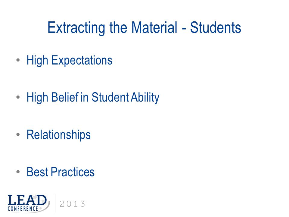 Extracting the Material - Students High Expectations High Belief in Student Ability Relationships Best Practices
