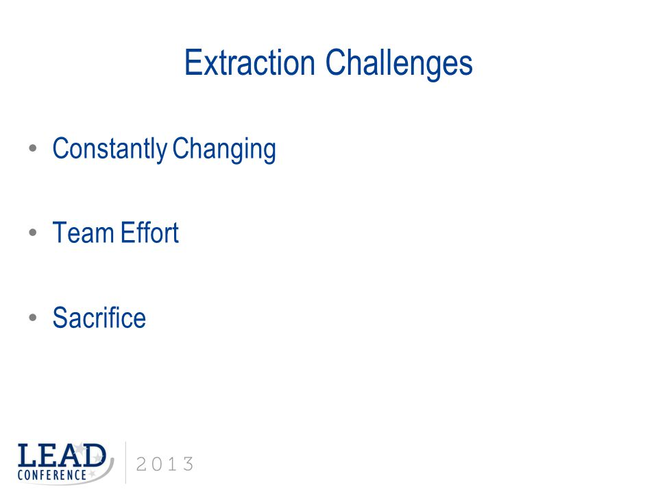 Extraction Challenges Constantly Changing Team Effort Sacrifice