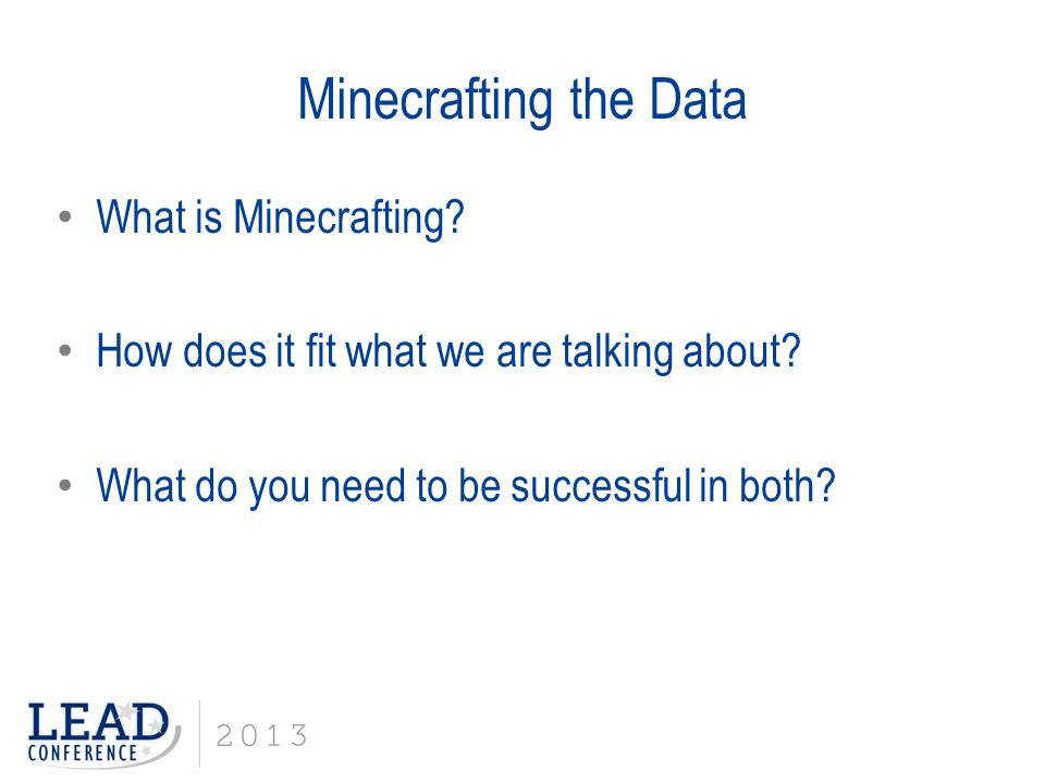 REMEMBER Guiding Thought - Do not mistake activity for achievement. - John Wooden Minecraft of teaching - Digging for Data 1.