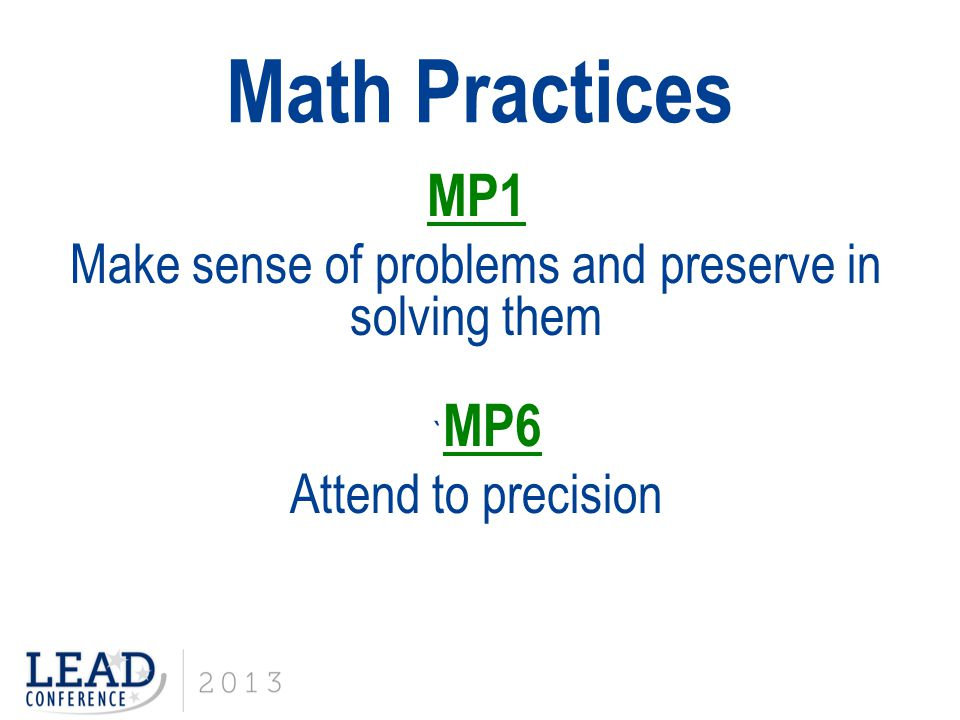 Math Practices MP1 Make sense of problems and preserve in solving them ` MP6 Attend to precision