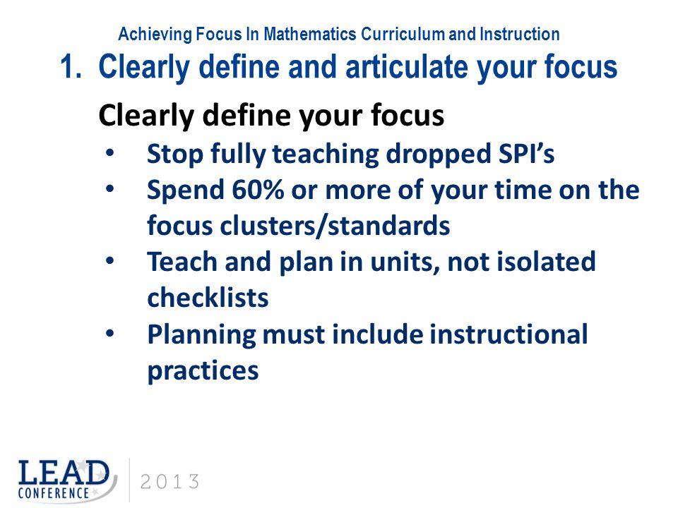 Achieving Focus In Mathematics Curriculum and Instruction 1.