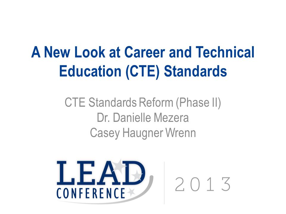 A New Look at CTE Standards For questions: Dr.