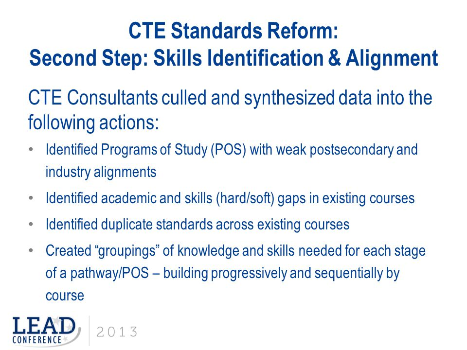 CTE Standards Reform: Second Step: Skills Identification & Alignment CTE Consultants culled and synthesized data into the following actions: Identifie