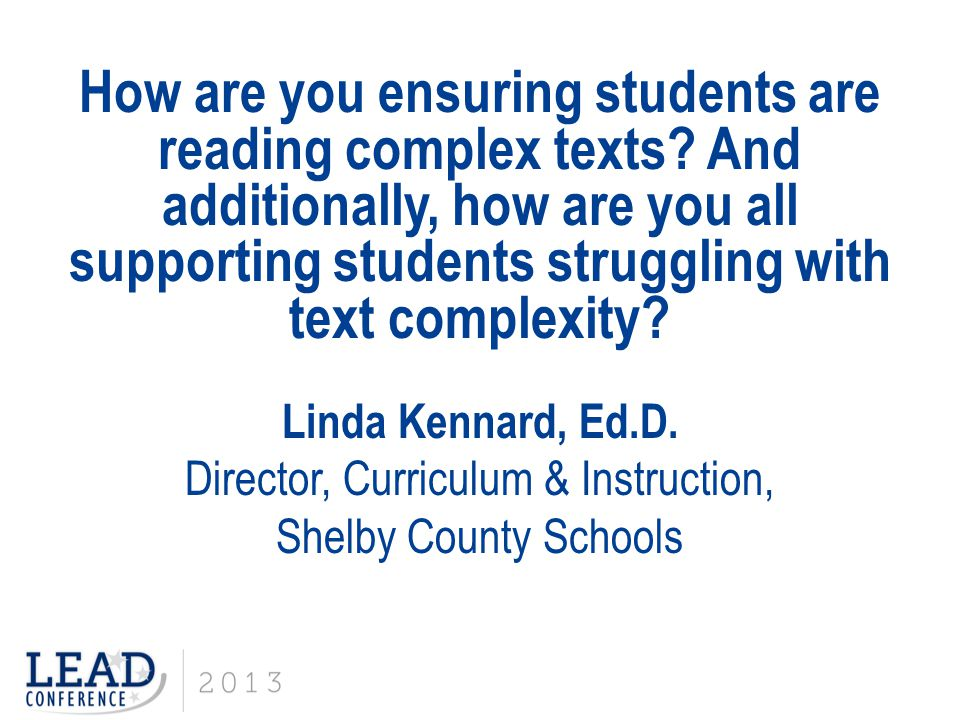 How are you ensuring students are reading complex texts.
