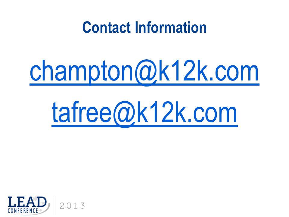 Contact Information champton@k12k.com tafree@k12k.com