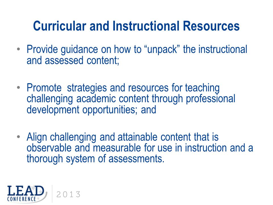 "Curricular and Instructional Resources Provide guidance on how to ""unpack"" the instructional and assessed content; Promote strategies and resources fo"