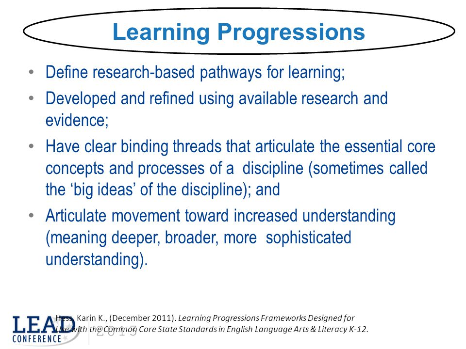 Define research-based pathways for learning; Developed and refined using available research and evidence; Have clear binding threads that articulate t
