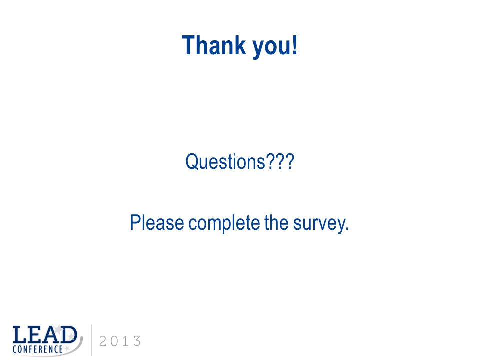 Thank you! Questions Please complete the survey.