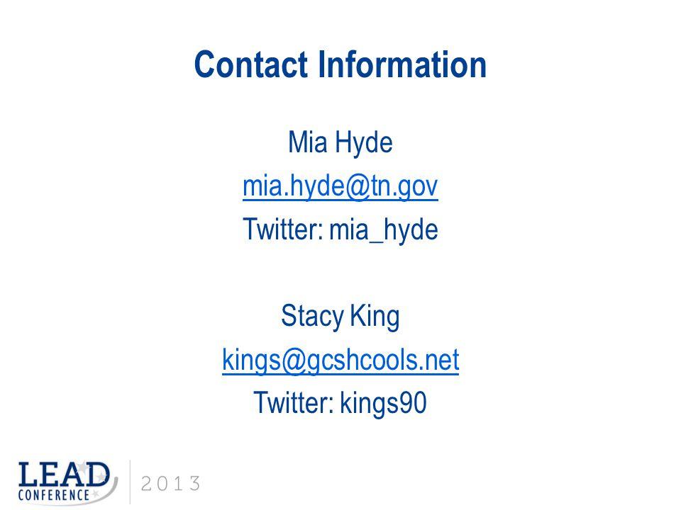 Contact Information Mia Hyde mia.hyde@tn.gov Twitter: mia_hyde Stacy King kings@gcshcools.net Twitter: kings90