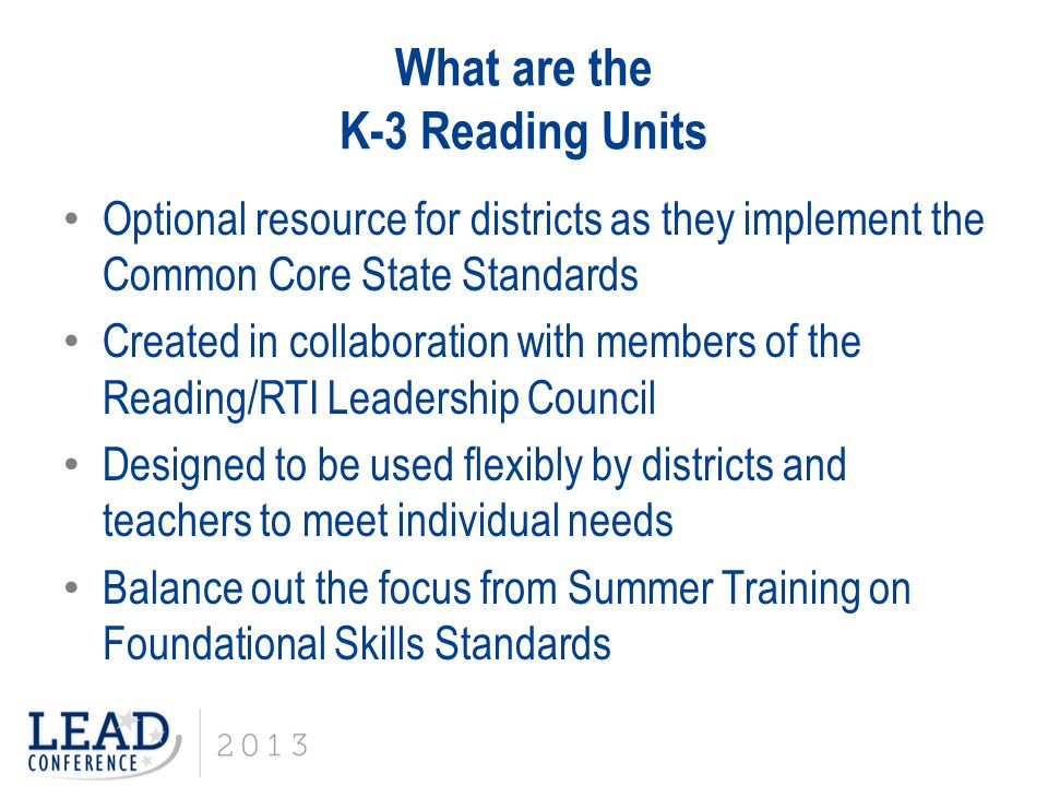 What are the K-3 Reading Units Provide connected lessons that cover multiple standards in ELA and Science Focus on teaching students to read closely and critically in order to comprehend complex informational text Develop a deeper understanding of the text through writing