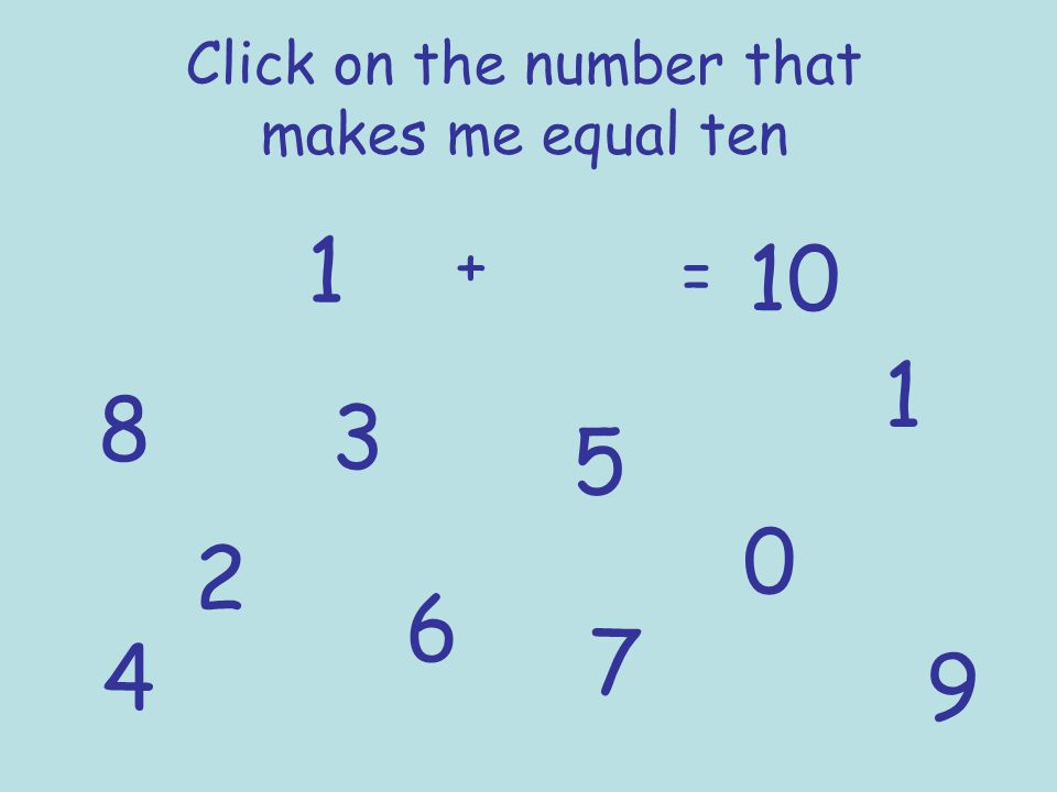 Click on the number that makes me equal ten 2 += 10 1 2 3 4 5 67 8 9 0