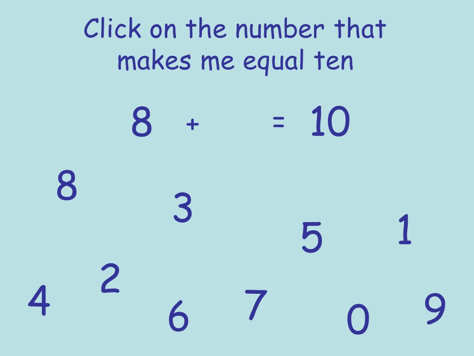 Click on the number that makes me equal ten 9 += 10 1 2 3 4 5 6 7 8 9 0