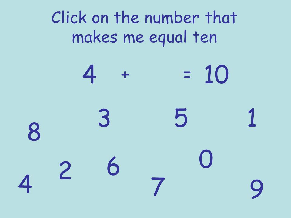 Number bonds to ten 9 + 1 = 10 8 + 2 = 10 7 + 3 = 10 6 + 4 = 10 5 + 5 = 10 4 + 6 = 10 3 + 7 = 10 2 + 8 = 10 1 + 9 = 10 0 + 10 = 10 I know my number bonds.