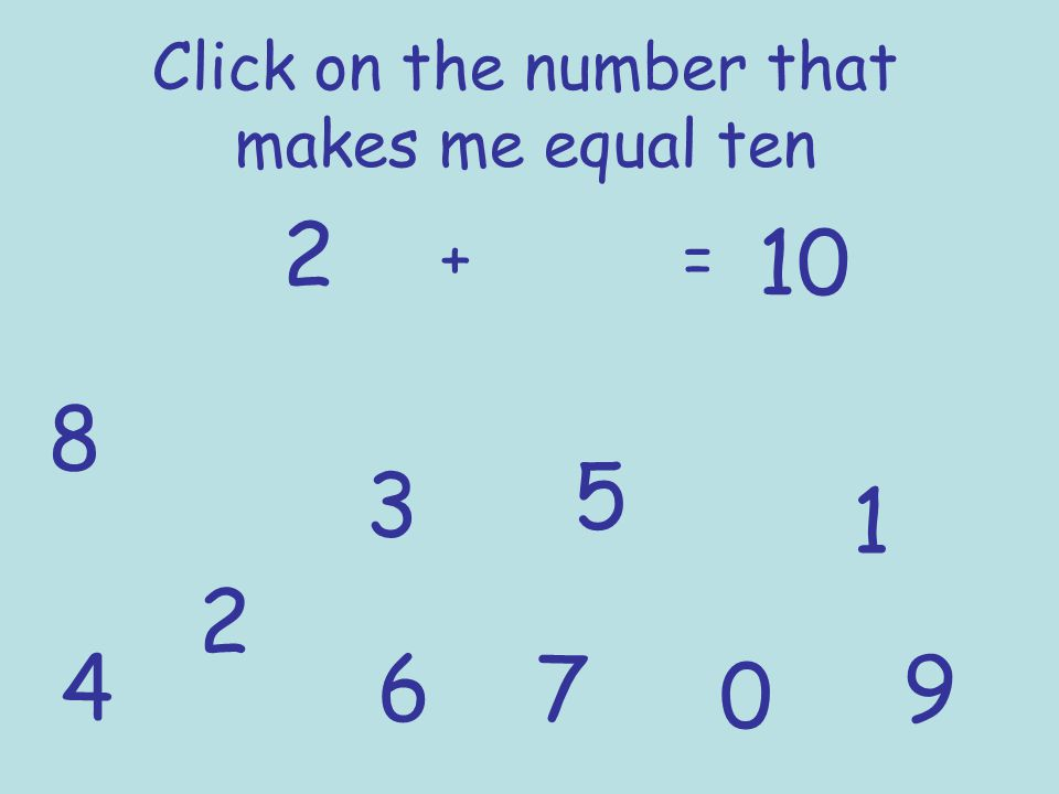 Click on the number that makes me equal ten 3 += 10 1 2 3 4 5 6 7 8 9 0