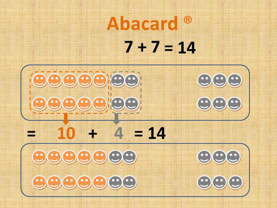 6 + 6 = 10 + 2= 12 Abacard ® = 12