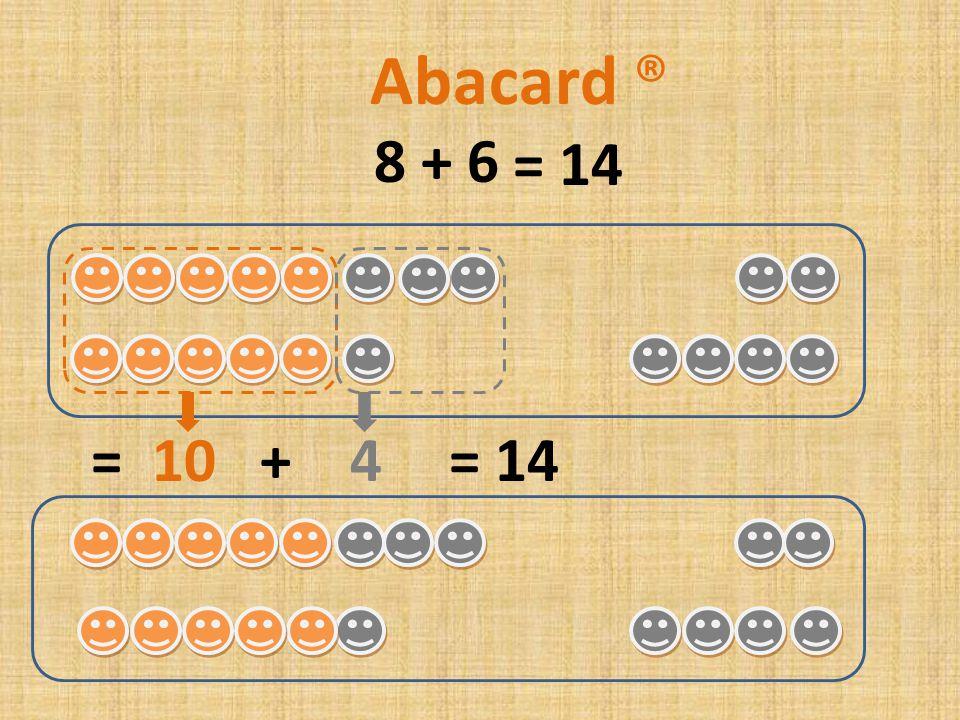 8 + 5 = 10 + 3= 13 Abacard ® = 13