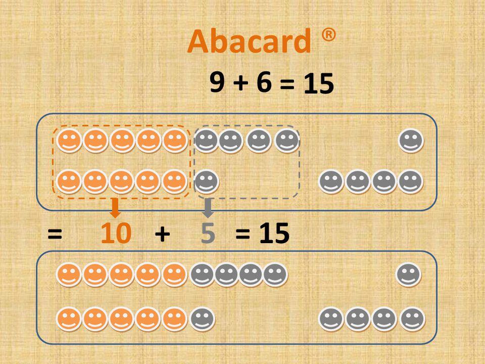 8 + 6 = 10 + 4= 14 Abacard ® = 14