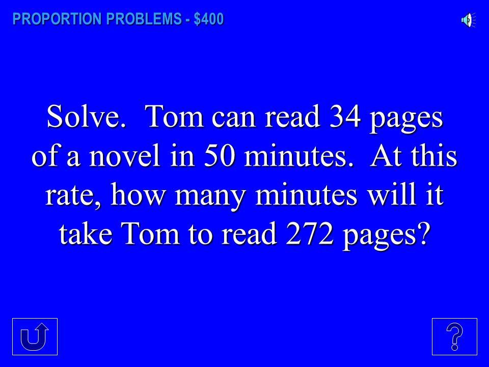 PROPORTION PROBLEMS - $300 Solve. 3 = 9 2 n+2 2 n+2
