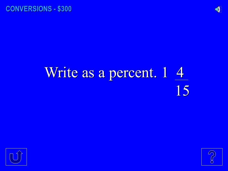 CONVERSIONS - $200 Write as a percent. 0.03