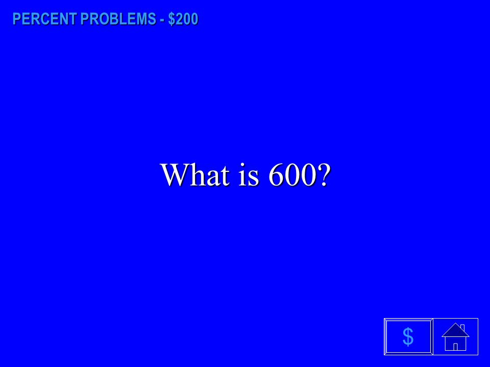 PERCENT PROBLEMS - $100 What is 19? $