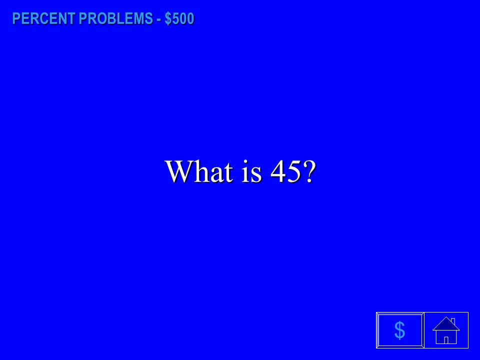 PERCENT PROBLEMS - $400 What is 4 %? $