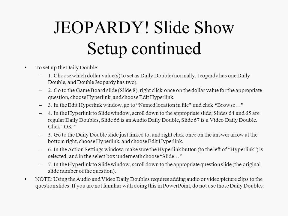 """JEOPARDY! Slide Show Setup The font for the question & answer slides is """"Enchanted;"""" a copy of this font in located in the """"REAL Jeopardy Template"""" fo"""