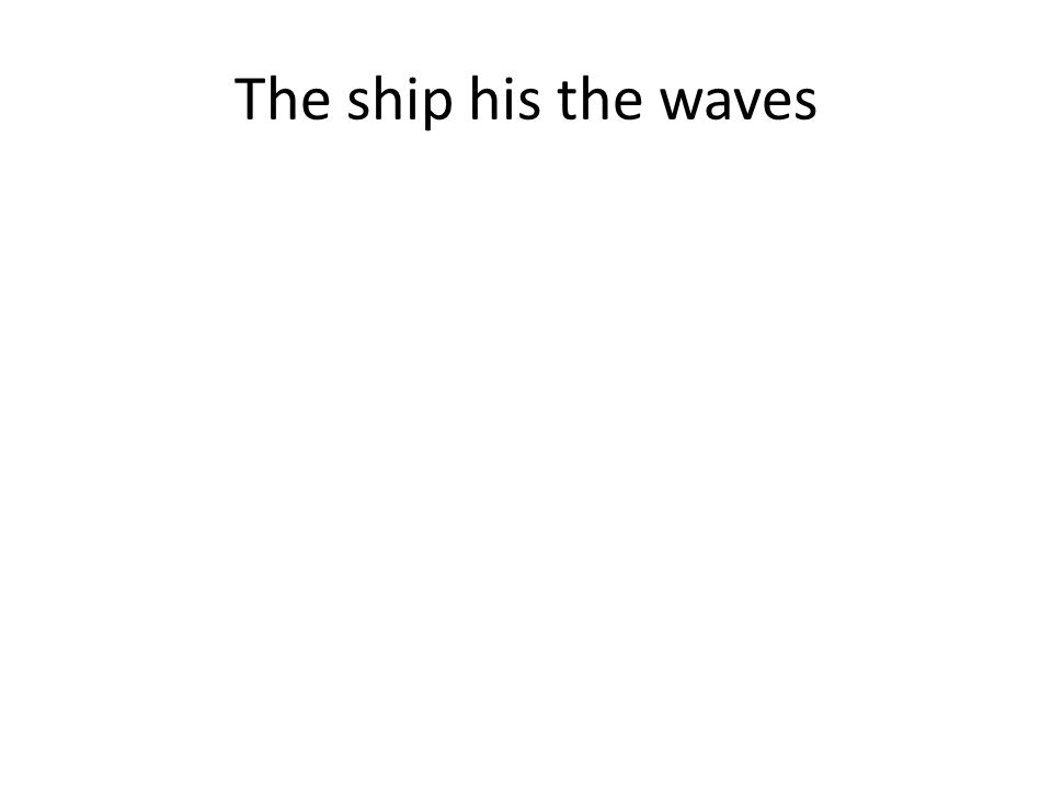 The ship his the waves
