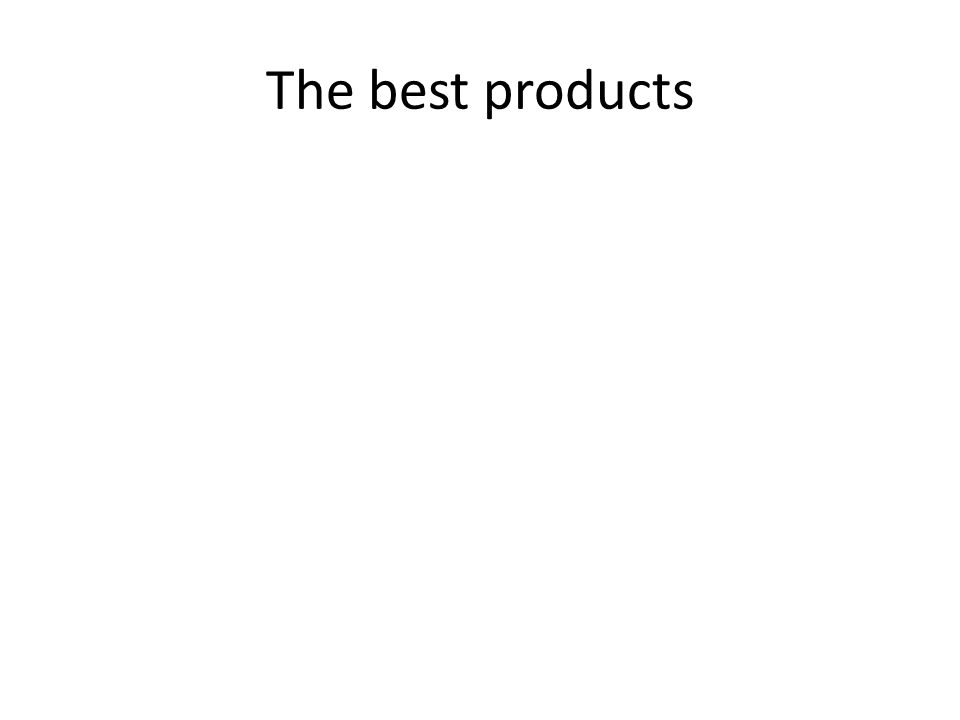 The best products