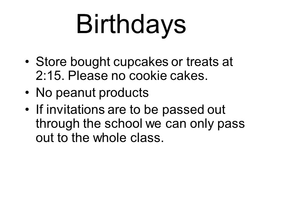 Birthdays Store bought cupcakes or treats at 2:15.
