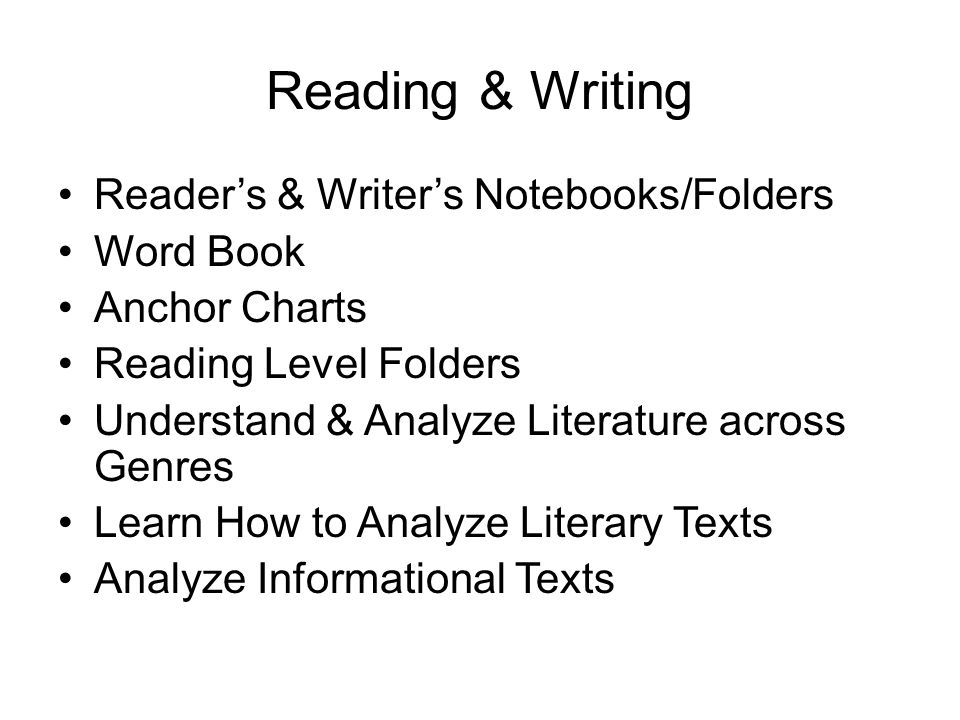 Reading & Writing Reader's & Writer's Notebooks/Folders Word Book Anchor Charts Reading Level Folders Understand & Analyze Literature across Genres Learn How to Analyze Literary Texts Analyze Informational Texts