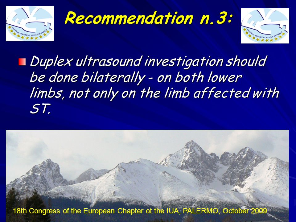 Recommendation n.3: Duplex ultrasound investigation should be done bilaterally - on both lower limbs, not only on the limb affected with ST.