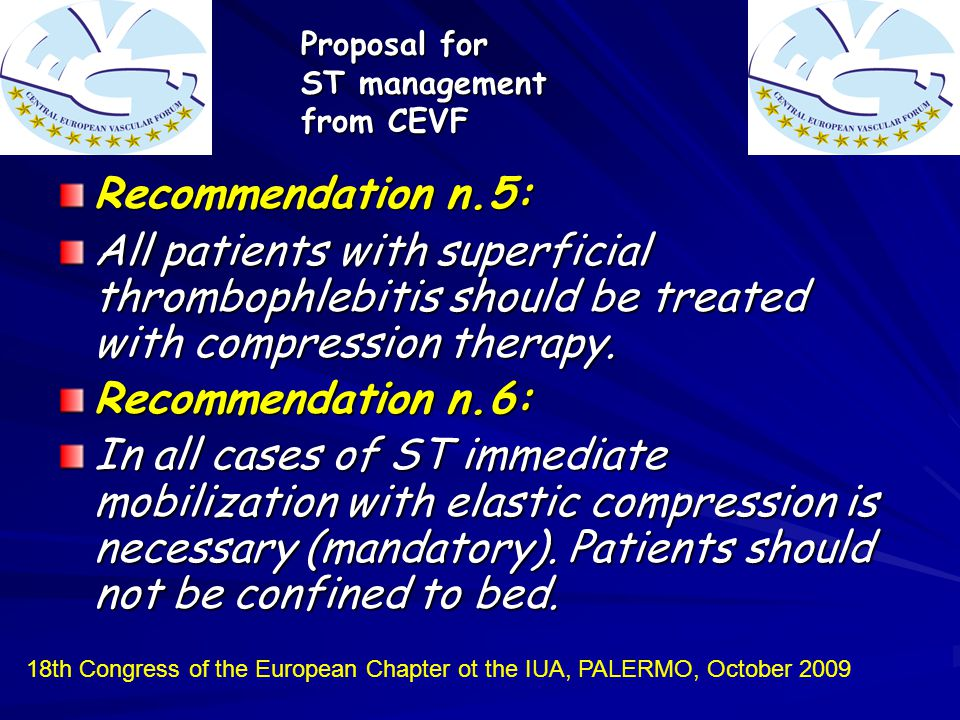 Recommendation n.5: All patients with superficial thrombophlebitis should be treated with compression therapy.