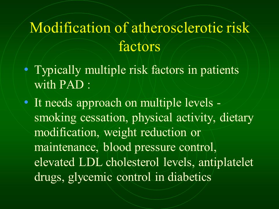 Modification of atherosclerotic risk factors Typically multiple risk factors in patients with PAD : It needs approach on multiple levels - smoking ces